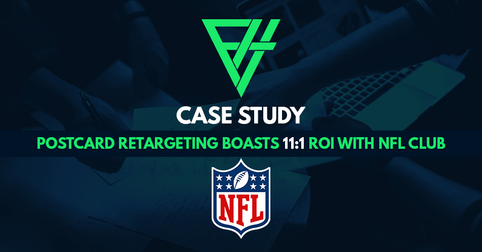 POSTCARD RETARGETING BOASTS 11:1 ROI WITH NFL CLUB